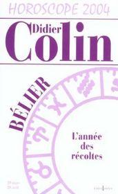 Horoscope 2004 ; Belier ; L'Annee Des Recoltes - Intérieur - Format classique