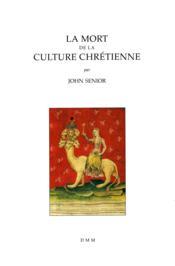 Mort de la culture chretienne - Couverture - Format classique