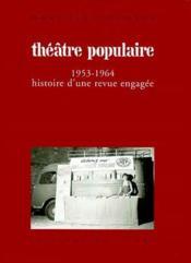 Theatre populaire ; 1953-1964 ; histoire d'une revue engagée - Couverture - Format classique