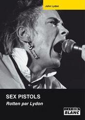 Sex Pistols ; Rotten par Lydon - Intérieur - Format classique