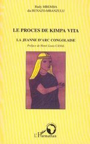 Le Proces De Kimpa Vita ; La Jeanne D'Arc Congolaise - Intérieur - Format classique