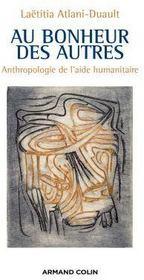Au bonheur des autres ; anthropologie de l'aide humanitaire - Couverture - Format classique