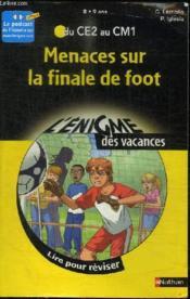 L'ENIGME DES VACANCES PRIMAIRE T.36 ; menaces sur la finale de foot ; du CE2 au CM1 ; 8/9 ans - Couverture - Format classique