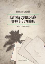 Lettres D'Ouled-Tair Ou Un Ete D'Algerie - Couverture - Format classique