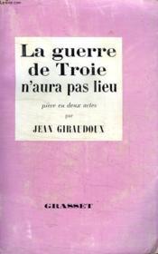 La Guerre De Troie N Aura Pas Lieu.Piece En Deux Actes. - Couverture - Format classique