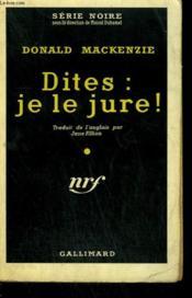 Dites : Je Le Jure ! ( The Juryman ). Collection : Serie Noire N° 455 - Couverture - Format classique
