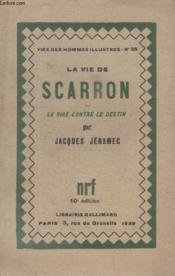 Collection Vies Des Hommes Illustres N° 39. La Vie De Scarron Ou Le Rire Contre Le Destin. - Couverture - Format classique