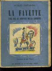 La Fayette. Une Vie Au Service De La Liberte. - Couverture - Format classique