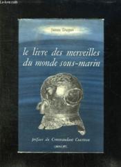 Le Livre Des Merveilles Du Monde Sous Marin. - Couverture - Format classique