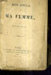 Mon Oncle Et Ma Femme. - Couverture - Format classique