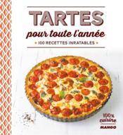 Tartes pour toute l'année ; 100 recettes inratables - Couverture - Format classique