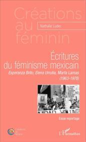 Écritures de féminisme mexicain ; Esperanza Brito, Elena Urrutia, Marta Lamas (1963-1978) - Couverture - Format classique