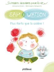 Sam & Watson, plus forts que la colère ! - Couverture - Format classique