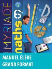 MYRIADE ; mathématiques ; 6ème ; manuel de l'élève (édition 2016) - Couverture - Format classique