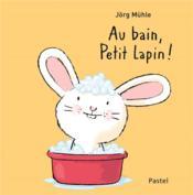 Au bain, petit lapin ! - Couverture - Format classique