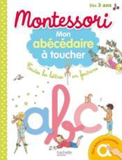 Montessori ; mon abécédaire à toucher - Couverture - Format classique