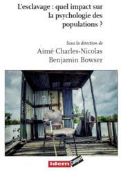 L'esclavage : quel impact sur la psychologie des populations ? - Couverture - Format classique