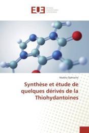 Synthese et etude de quelques derives de la thiohydantoines - Couverture - Format classique
