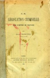 La Legislation Criminelle Dans L'Oeuvre De Voltaire - Couverture - Format classique
