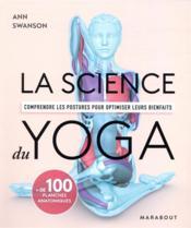 La science du yoga ; comprendre les postures pour optimiser leurs bienfaits - Couverture - Format classique