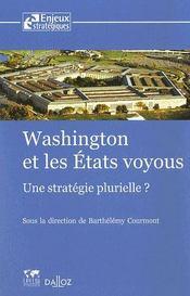 Washington et les états voyous ; une stratégie plurielle ? - Intérieur - Format classique