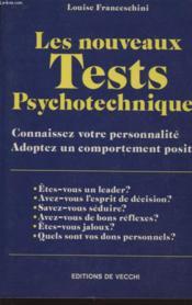 Les nouveaux tests psychotechniques ; connaissez votre personnalité, adoptez un comportement positif - Couverture - Format classique