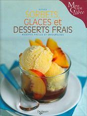 Sorbets, glaces et desserts frais ; recettes faciles et savoureuses - Intérieur - Format classique
