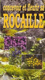 Concevoir ; fleurir sa rocaille - Intérieur - Format classique