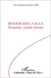 Retour Sur L'U.R.S.S Economie, Societe, Histoire - Couverture - Format classique