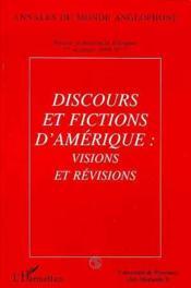 Annales Du Monde Anglophone N.7 : Discours Et Fictions D'Amerique, Visions Et Revisions - Couverture - Format classique