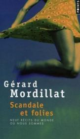 Scandales et folies ; neuf récits du monde où nous sommes - Couverture - Format classique