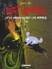 Petit Vampire T.4 ; Petit Vampire et la maison qui avait l'air normal - Intérieur - Format classique
