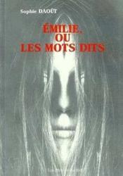 Emilie, Ou Les Mots Dits - Couverture - Format classique