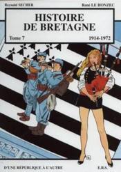 Histoire de Bretagne t.7 ; 1914-1972, d'une république à l'autre - Couverture - Format classique