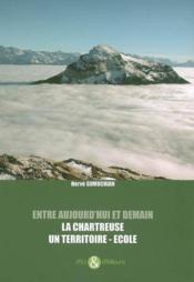 Entre hier et aujourd'hui ; la chartreuse, un territoire école - Couverture - Format classique