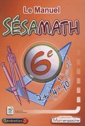 Sesamath ; Mathématiques ; 6ème ; Manuel - Couverture - Format classique