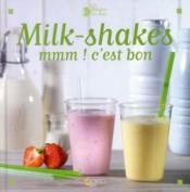 Milk-shakes ; mmm ! c'est bon - Couverture - Format classique