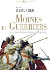 Moines et guerriers ; les ordres religieux militaires au moyen âge - Couverture - Format classique