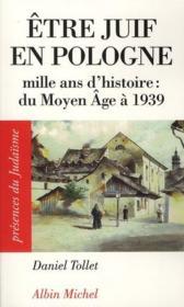 Être juif en Pologne ; mille ans d'histoire : du Moyen-Âge à 1939 - Couverture - Format classique