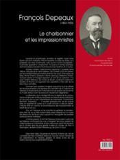 François Depeaux (1853-1920) ; le charbonnier et les impressionnistes - 4ème de couverture - Format classique