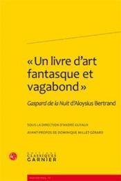 Gaspard de la Nuit d'Aloysius Bertrand ;