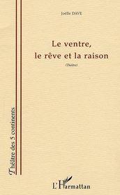 Le Ventre, Le Reve Et La Raison - Intérieur - Format classique