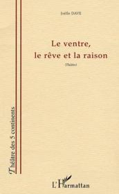 Le Ventre, Le Reve Et La Raison - Couverture - Format classique