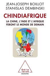 telecharger Chindiafrique – la Chine, l'Inde et l'Afrique feront le monde de demain livre PDF en ligne gratuit