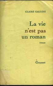 La Vie N Est Pas Un Roman. - Couverture - Format classique