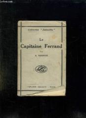 Le Capitaine Louis Michel Ferrand. D Apres Les Lettres Documents Et Temoignages Recueillis Classes Et Etudies. - Couverture - Format classique