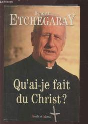 Qu'Ai-Je Fais Du Christ ? - Couverture - Format classique