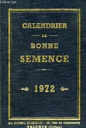 Calendrier De La Bonne Semence, 1972 - Couverture - Format classique