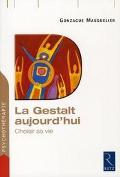La Gestalt aujourd'hui ; choisir sa vie - Intérieur - Format classique