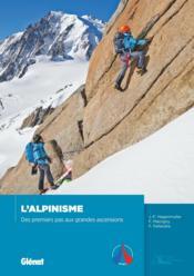 L'alpinisme ; des premiers pas aux grandes ascensions - Couverture - Format classique